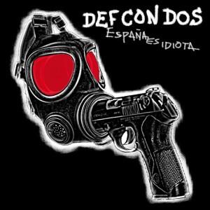Def_Con_Dos-Espana_Es_Idiota-Frontal